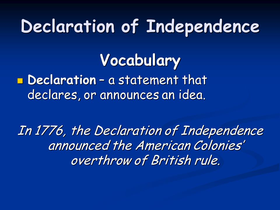 Date the Declaration was signed July 4, 1776 What do you do to celebrate Independence Day every year.