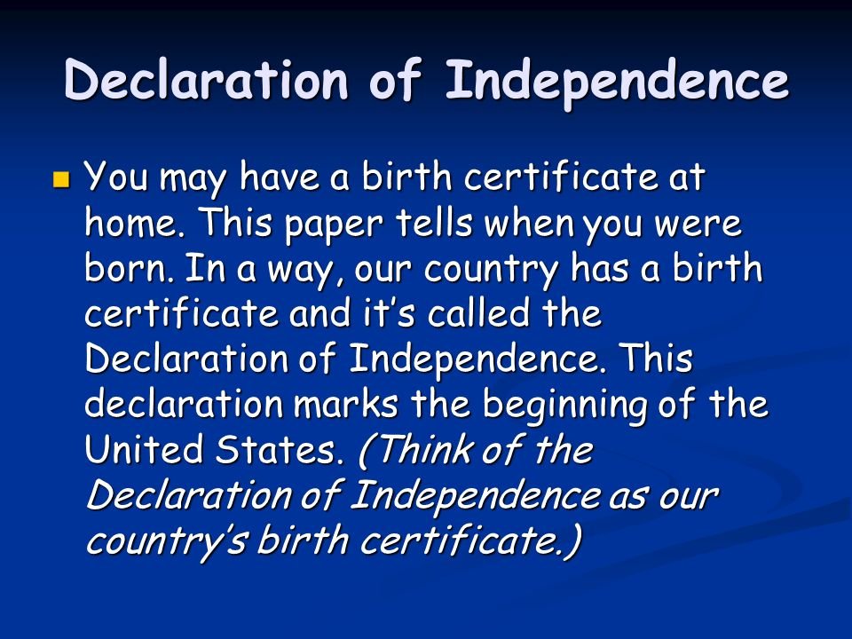 Main Idea of the Declaration of Independence Declares our independence from Great Britain.