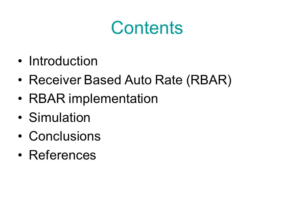 Contents Introduction Receiver Based Auto Rate (RBAR) RBAR implementation Simulation Conclusions References