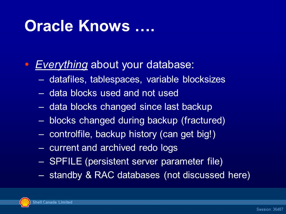 Shell Canada Limited Session: 36487 Oracle Knows ….