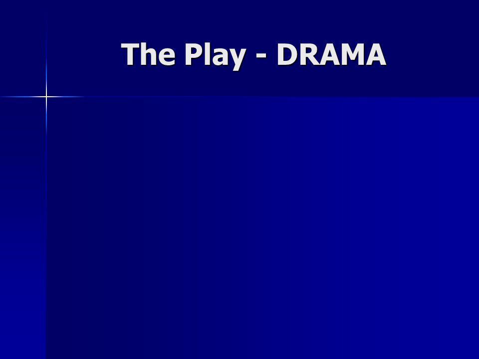 The Play - DRAMA
