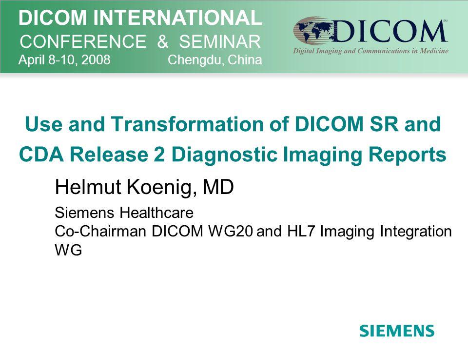 April 8-10, 2008DICOM International Conference & Seminar2 Overview on Presentation Introduction –Comparison of Structured Document Standards: DICOM SR vs.