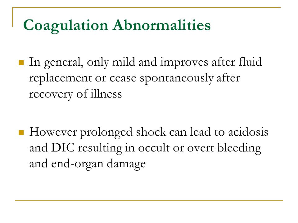 Thrombocytopenia and coagulation abnormalities do not reliably predict bleeding in dengue infection Chaudhary R 2006; Mairahu AT 2003; Krishnamurti C 2001;