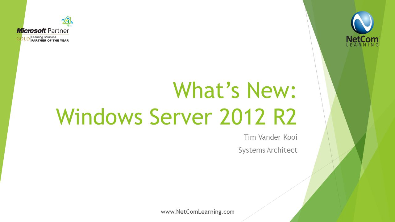 What's New in Windows Server 2012 & Server 2012 R2  Topics we will cover  Changes to the GUI  New Management Features and Abilities  What's new in Storage  Virtual Networks  Updates and additions to Server Virtualization  VDI capabilities www.NetComLearning.com