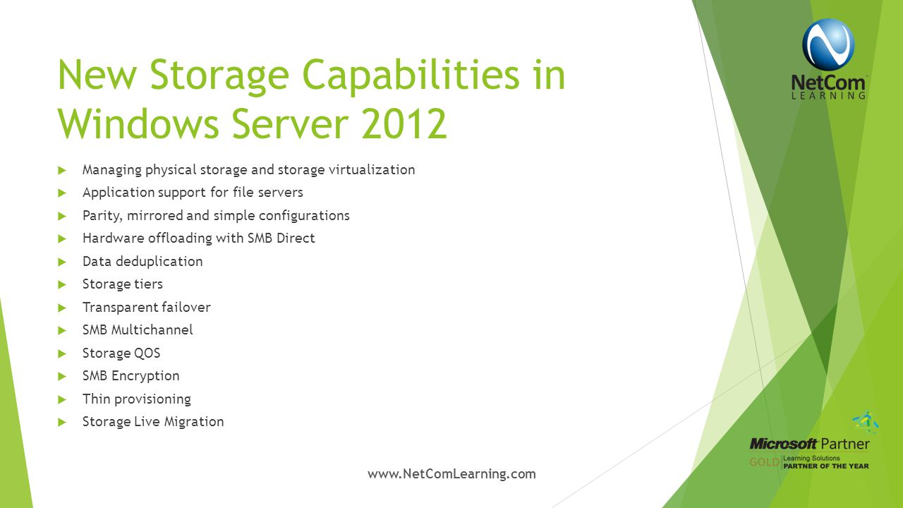 New Storage Capabilities in Windows Server 2012  SANS are NOT dead.