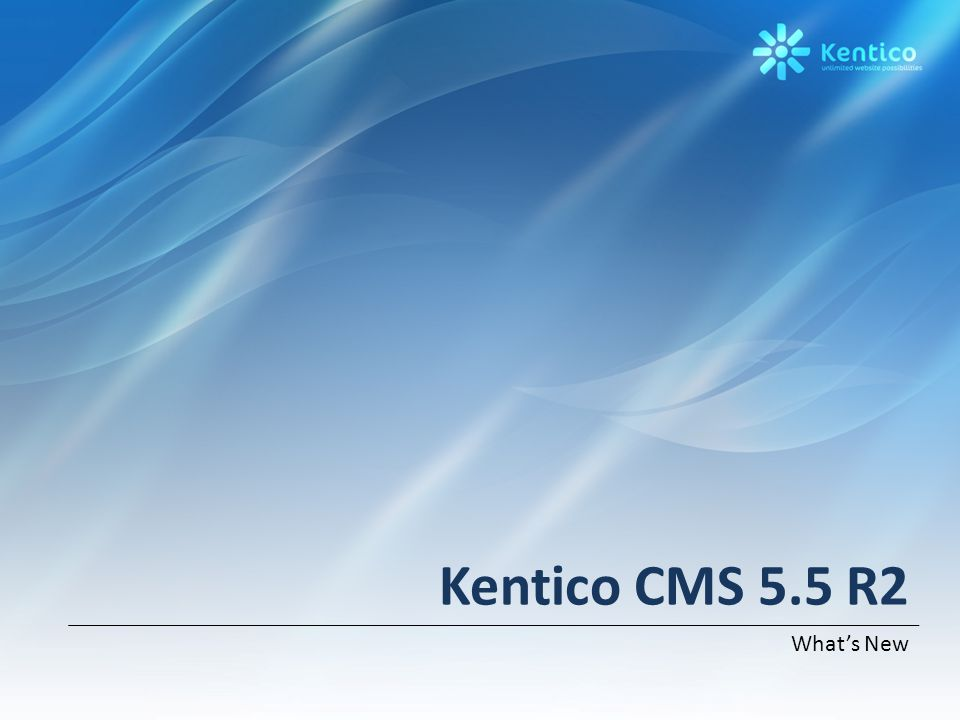 Kentico CMS 5.5 R2 What's New