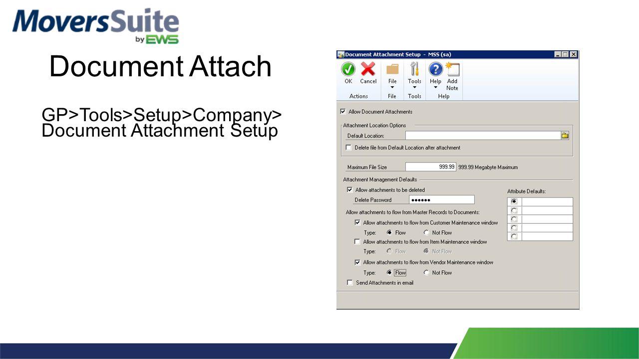 Document Attach GP>Tools>Setup>Company> Document Attachment Setup