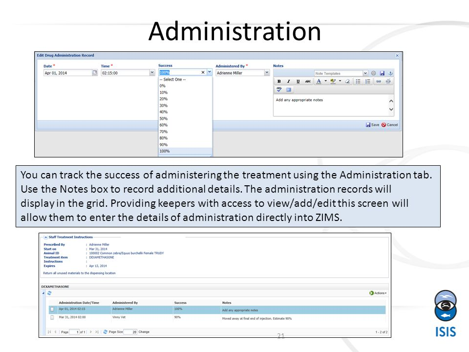 Administration You can track the success of administering the treatment using the Administration tab.
