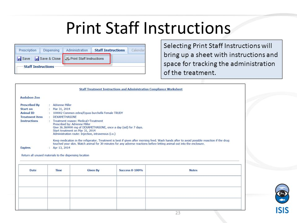 Print Staff Instructions Selecting Print Staff Instructions will bring up a sheet with instructions and space for tracking the administration of the treatment.