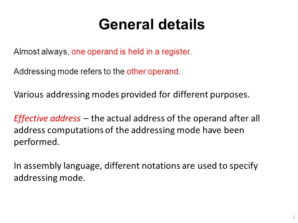 23 Implied Addressing Some operations have an implicit location for the operand and its address need not be specified.