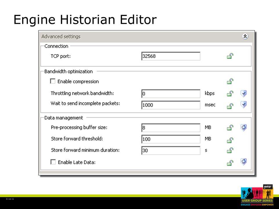 Slide 32 Engine Historian Editor