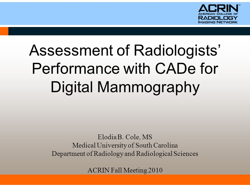 Assessment of Radiologists' Performance with CADe for Digital Mammography Elodia B.