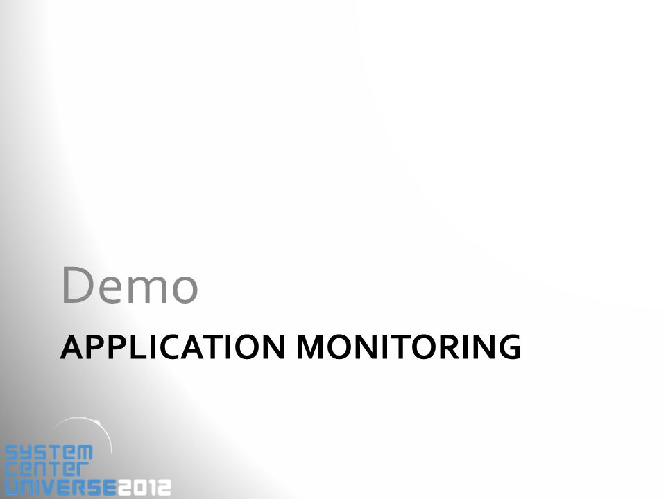 APPLICATION MONITORING Demo