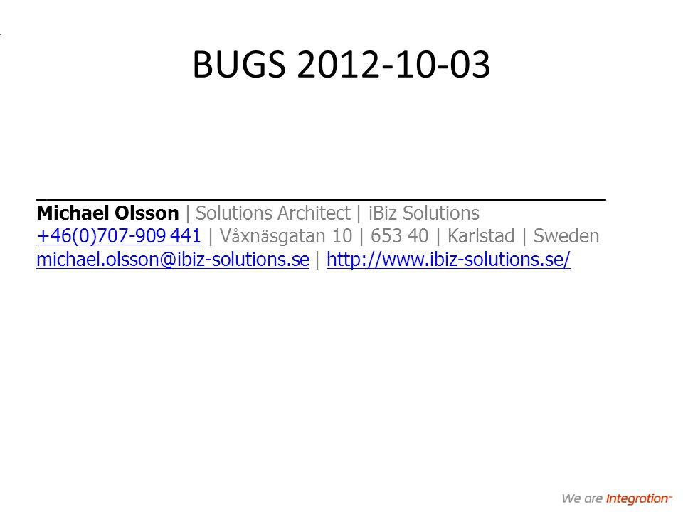 BUGS 2012-10-03 _______________________________________________________ Michael Olsson | Solutions Architect | iBiz Solutions +46(0)707-909 441 | V å xn ä sgatan 10 | 653 40 | Karlstad | Sweden michael.olsson@ibiz-solutions.se | http://www.ibiz-solutions.se/ +46(0)707-909 441 michael.olsson@ibiz-solutions.sehttp://www.ibiz-solutions.se/