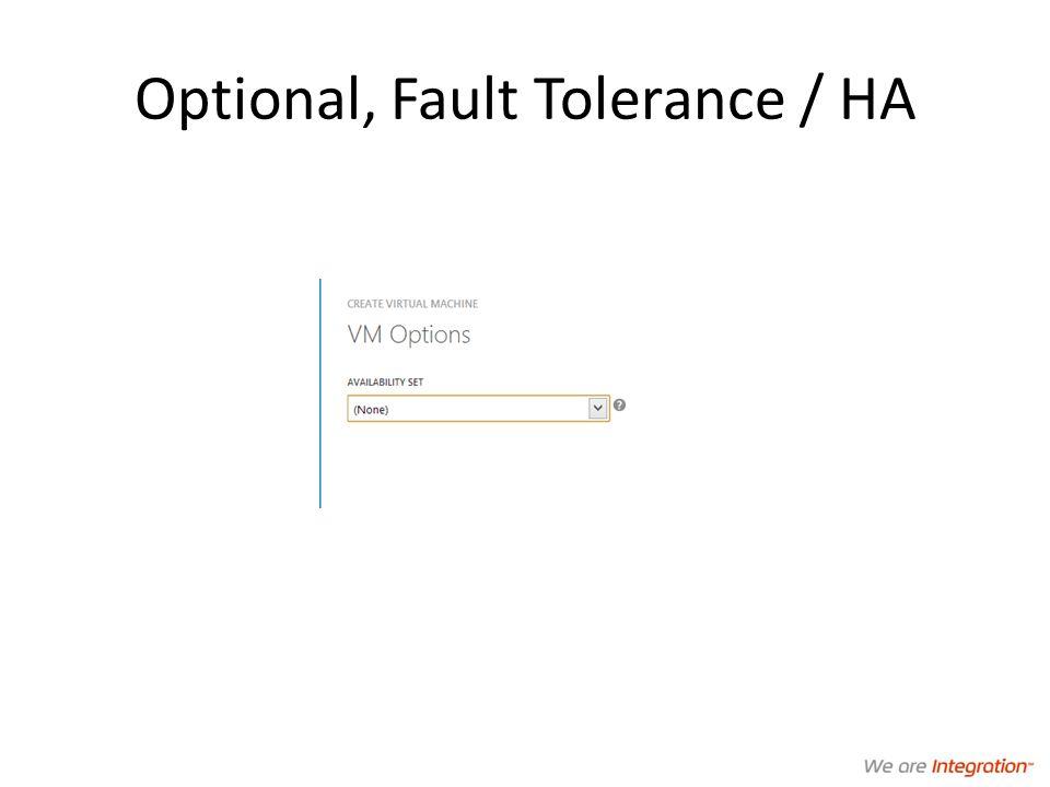 Optional, Fault Tolerance / HA