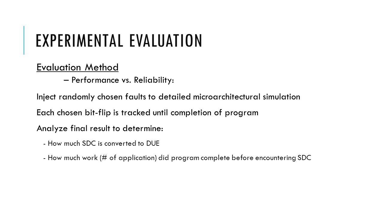 EXPERIMENTAL EVALUATION Evaluation Method – Performance vs.
