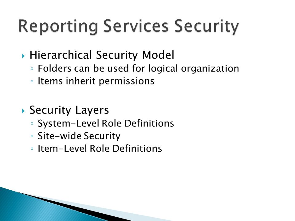  Hierarchical Security Model ◦ Folders can be used for logical organization ◦ Items inherit permissions  Security Layers ◦ System-Level Role Definitions ◦ Site-wide Security ◦ Item-Level Role Definitions
