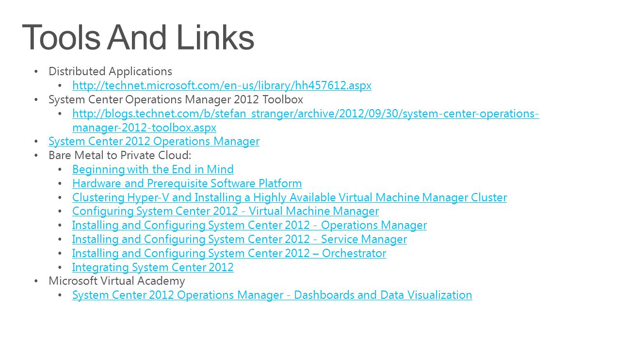 Distributed Applications http://technet.microsoft.com/en-us/library/hh457612.aspx System Center Operations Manager 2012 Toolbox http://blogs.technet.c