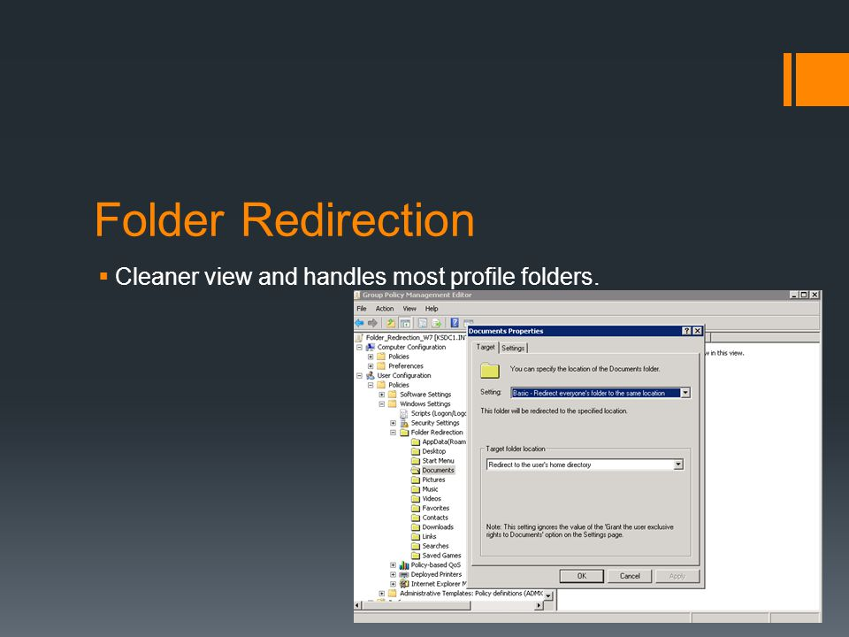 Folder Redirection  Cleaner view and handles most profile folders.