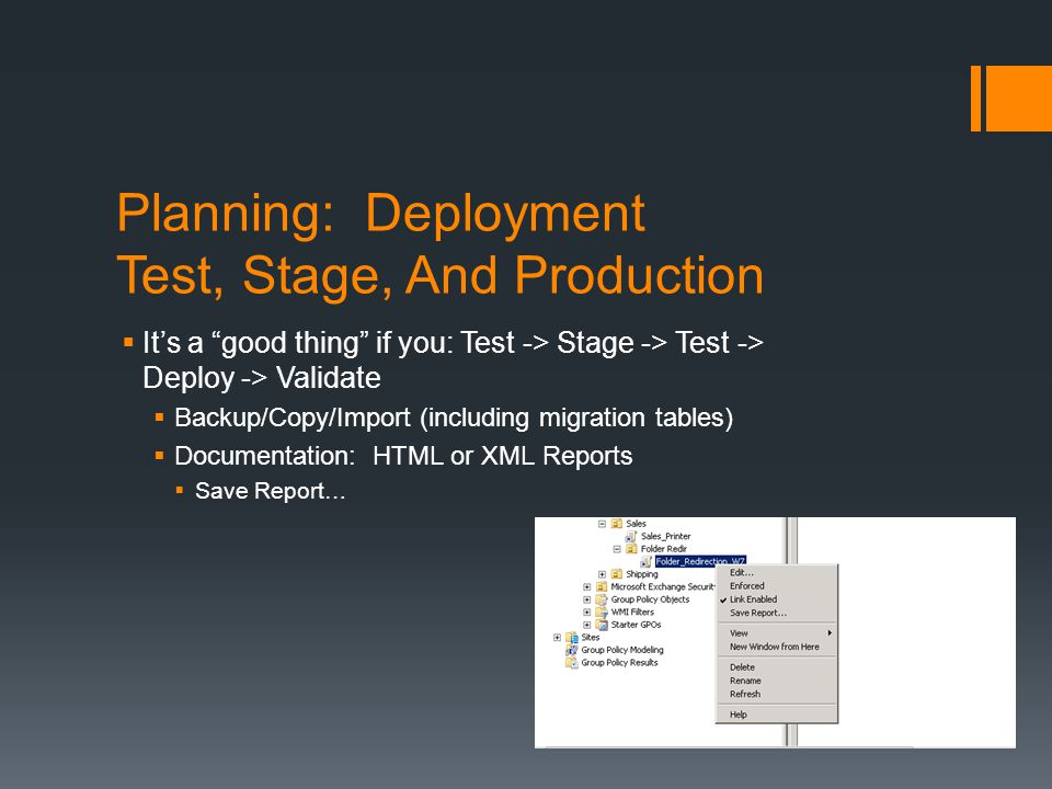 "Planning: Deployment Test, Stage, And Production  It's a ""good thing"" if you: Test -> Stage -> Test -> Deploy -> Validate  Backup/Copy/Import (inclu"