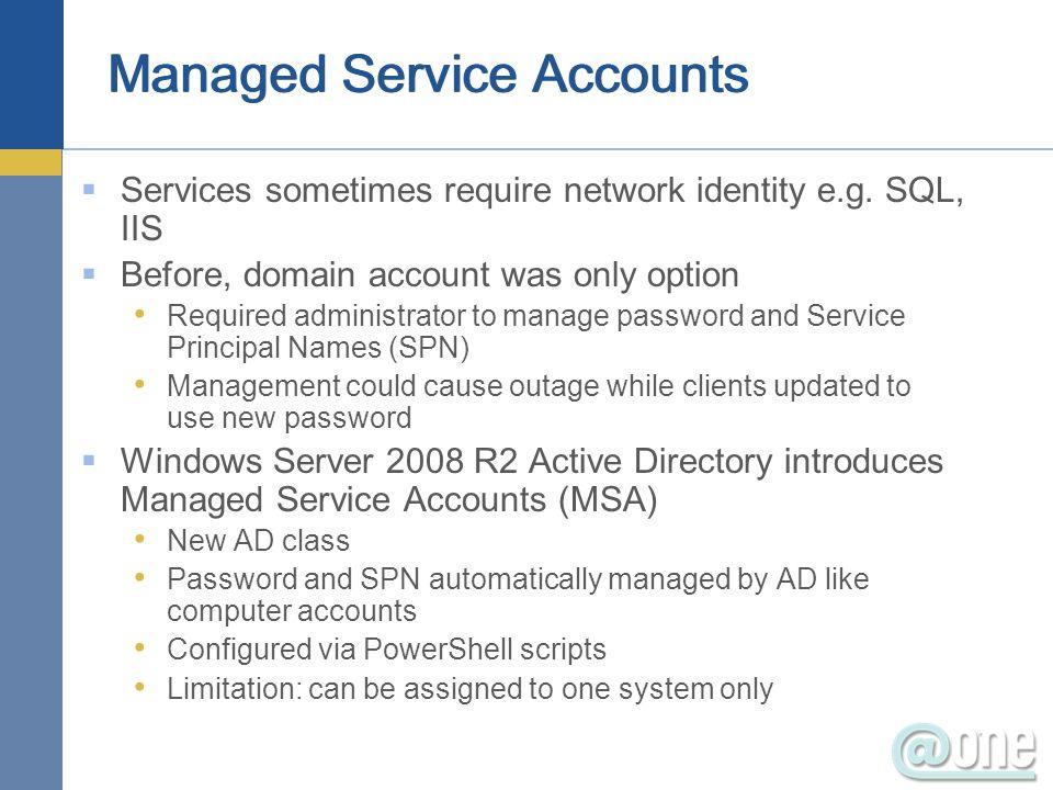  Services sometimes require network identity e.g.