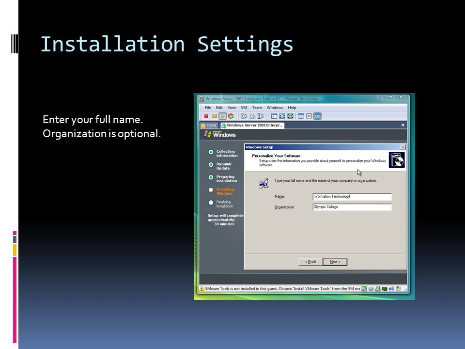 Installation Settings Enter your full name. Organization is optional.