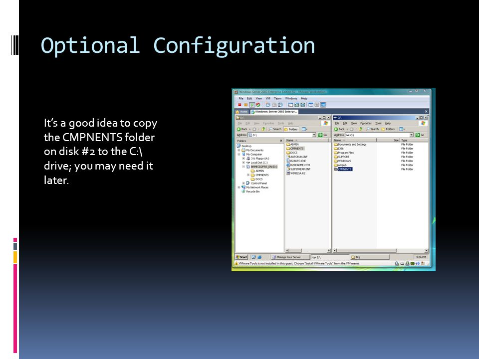 Optional Configuration It's a good idea to copy the CMPNENTS folder on disk #2 to the C:\ drive; you may need it later.