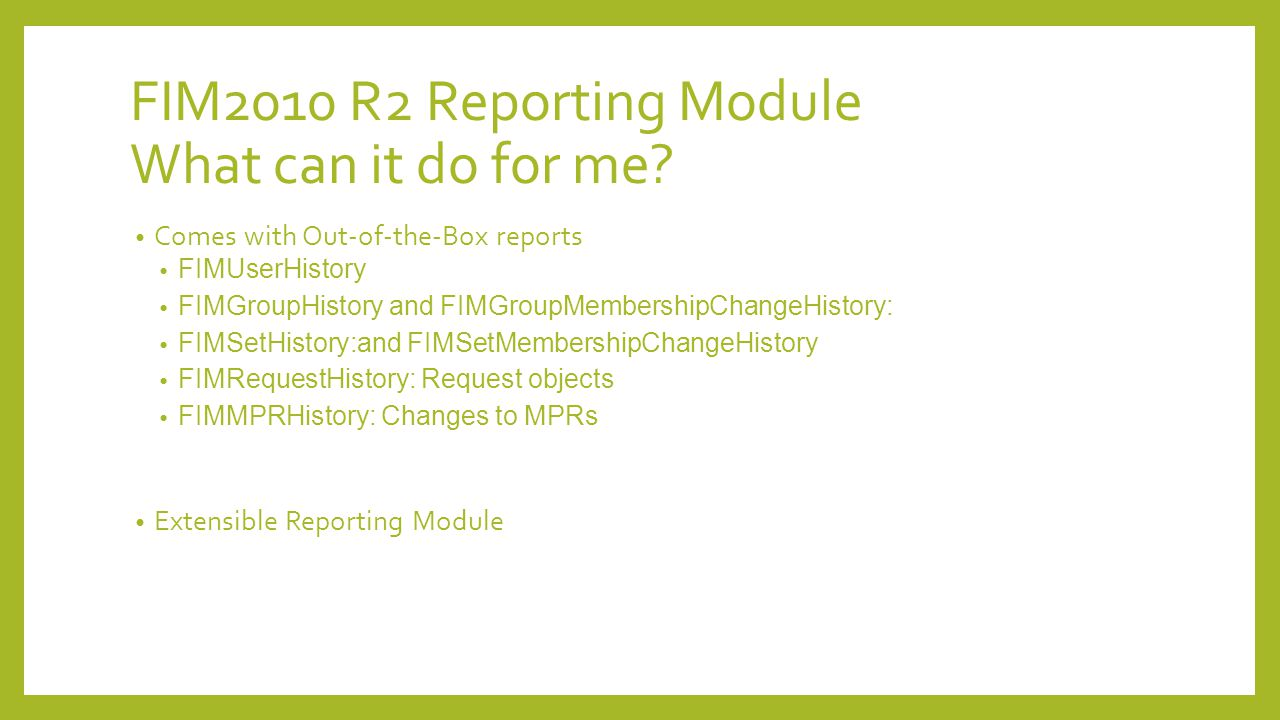 FIM2010 R2 Reporting Module What can it do for me?
