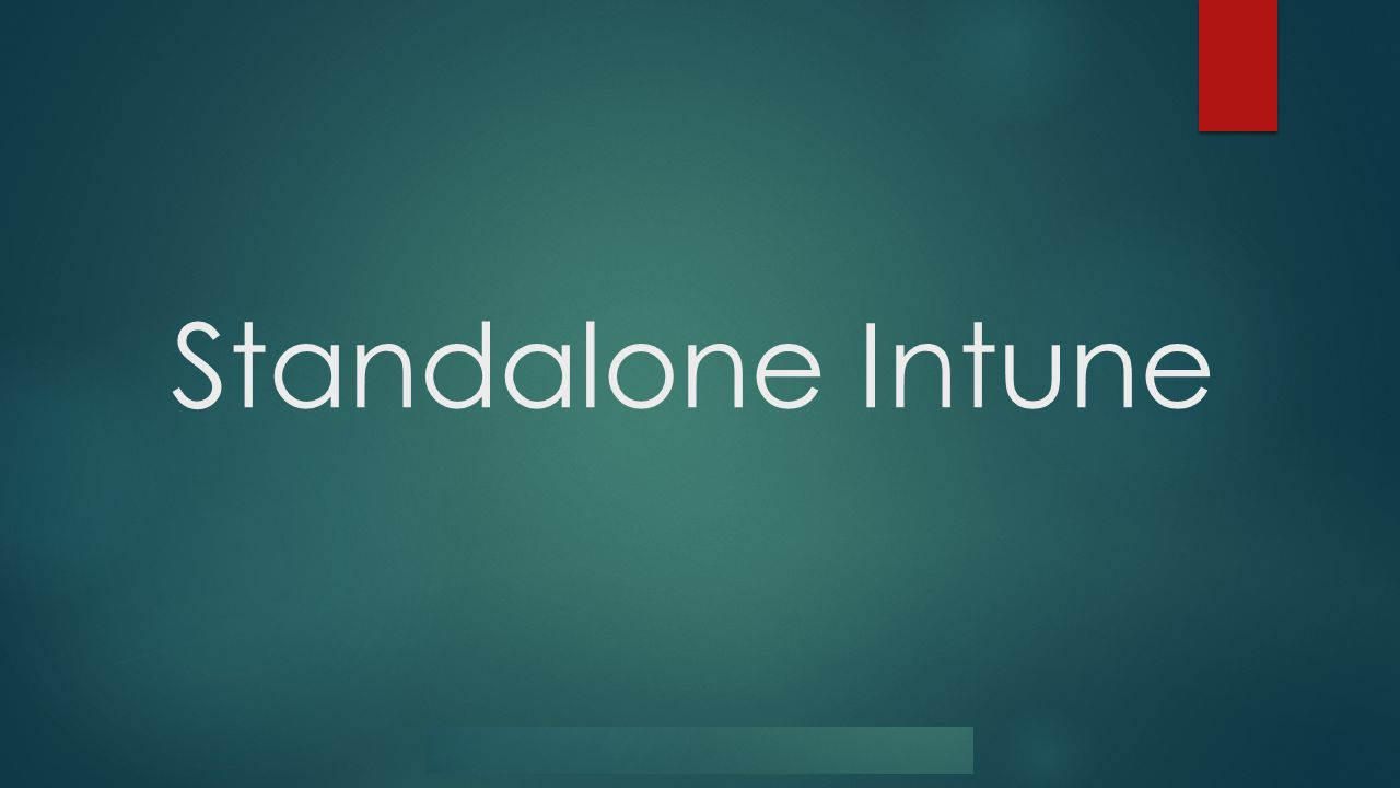 Standalone Intune
