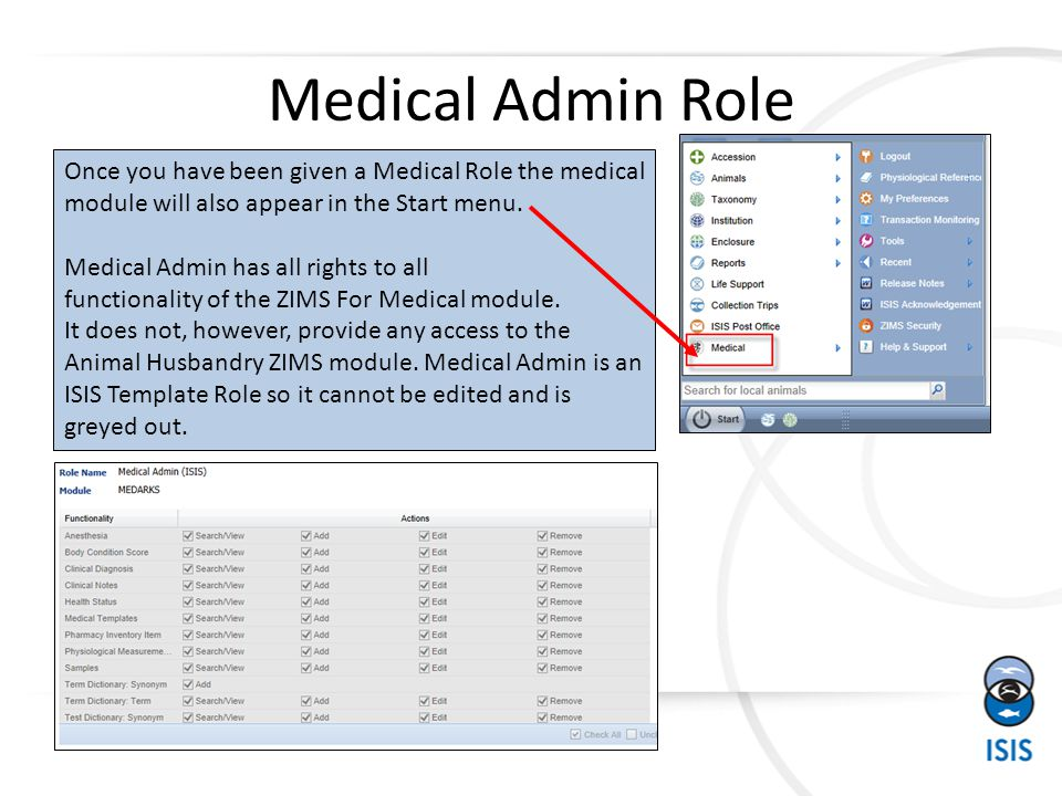 Medical Admin Role Once you have been given a Medical Role the medical module will also appear in the Start menu. Medical Admin has all rights to all