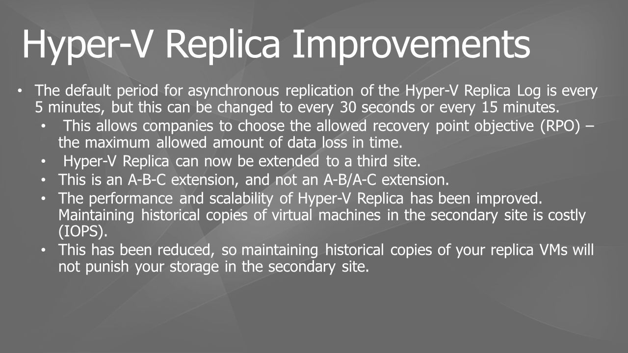 The default period for asynchronous replication of the Hyper-V Replica Log is every 5 minutes, but this can be changed to every 30 seconds or every 15 minutes.