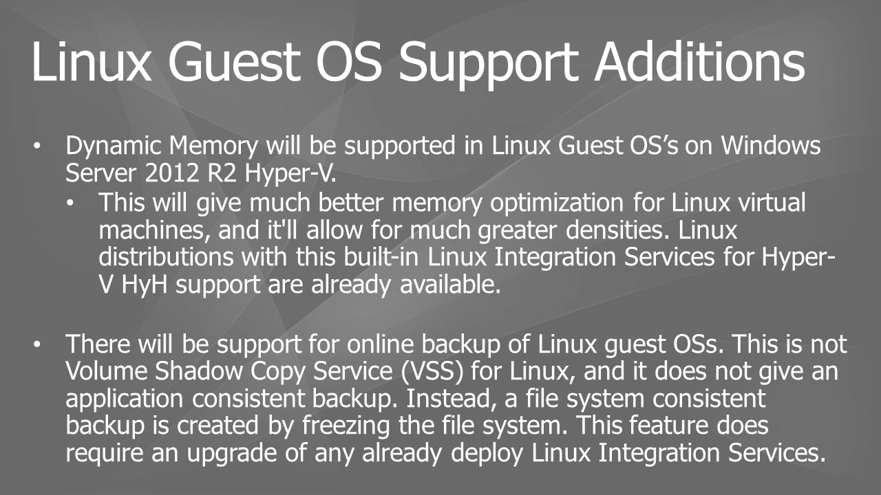 Dynamic Memory will be supported in Linux Guest OS's on Windows Server 2012 R2 Hyper-V.