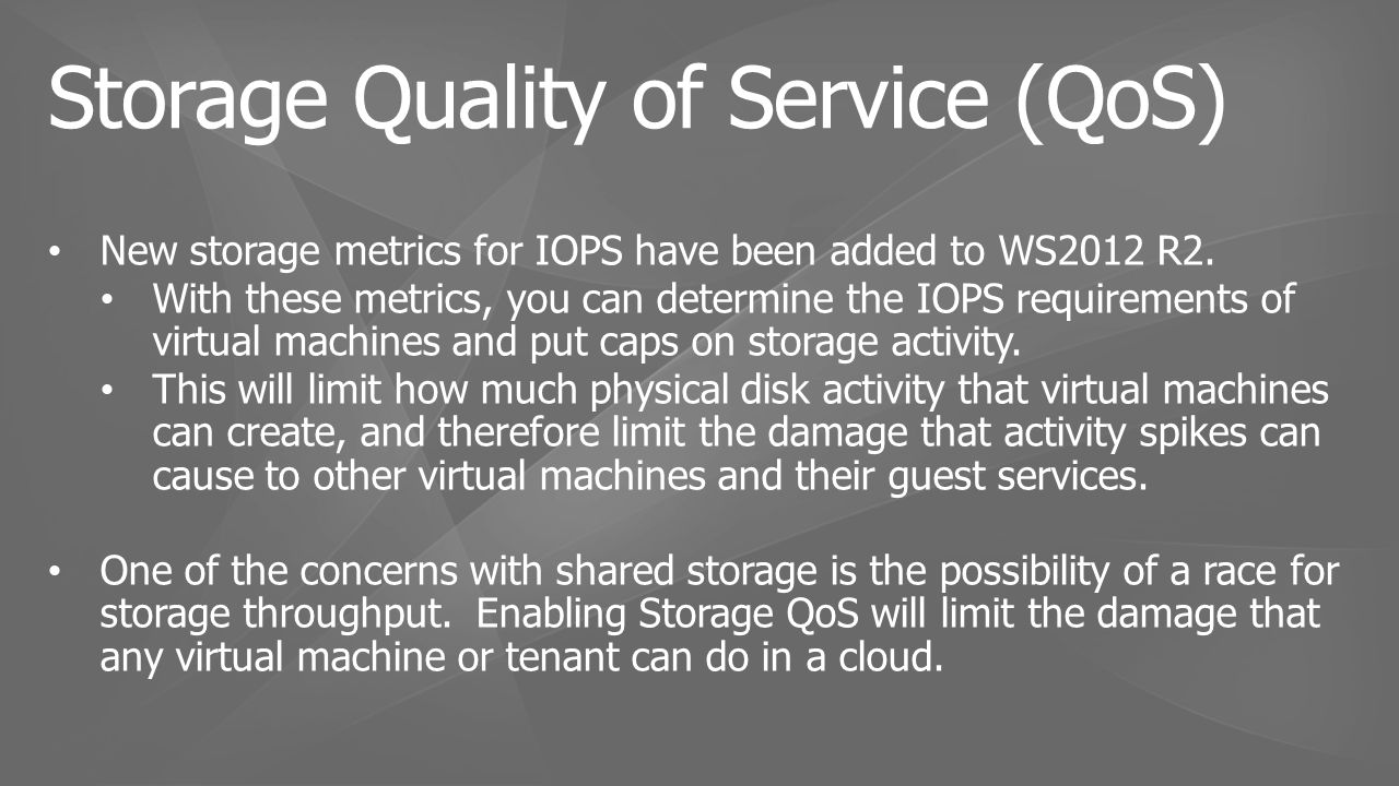 New storage metrics for IOPS have been added to WS2012 R2.