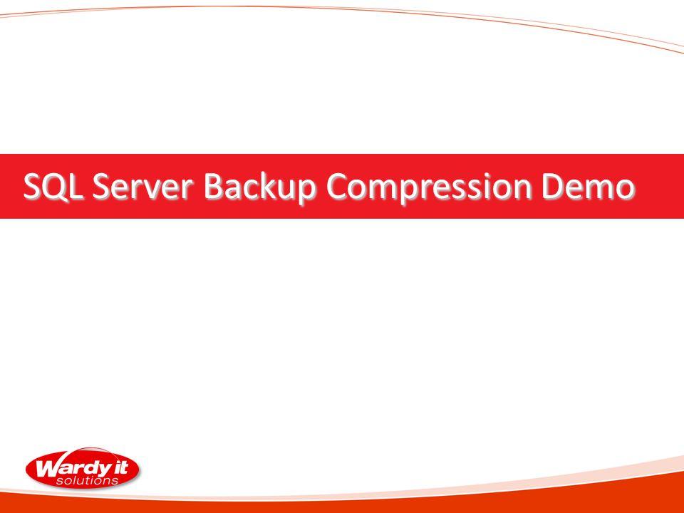 SQL Server Backup Compression Demo SQL Server Backup Compression Demo