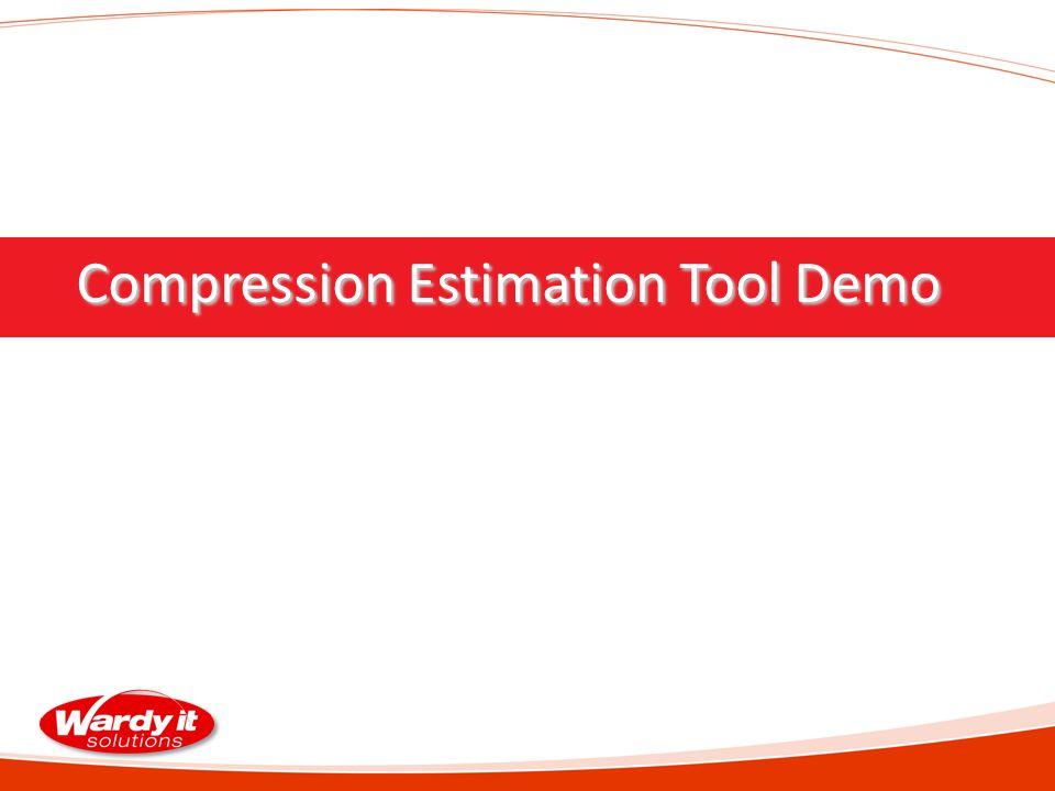 Compression Estimation Tool Demo Compression Estimation Tool Demo