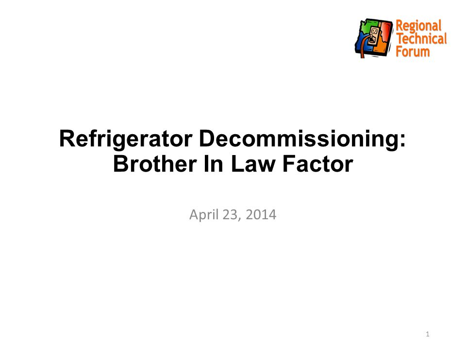 Refrigerator Decommissioning: Brother In Law Factor April 23, 2014 1