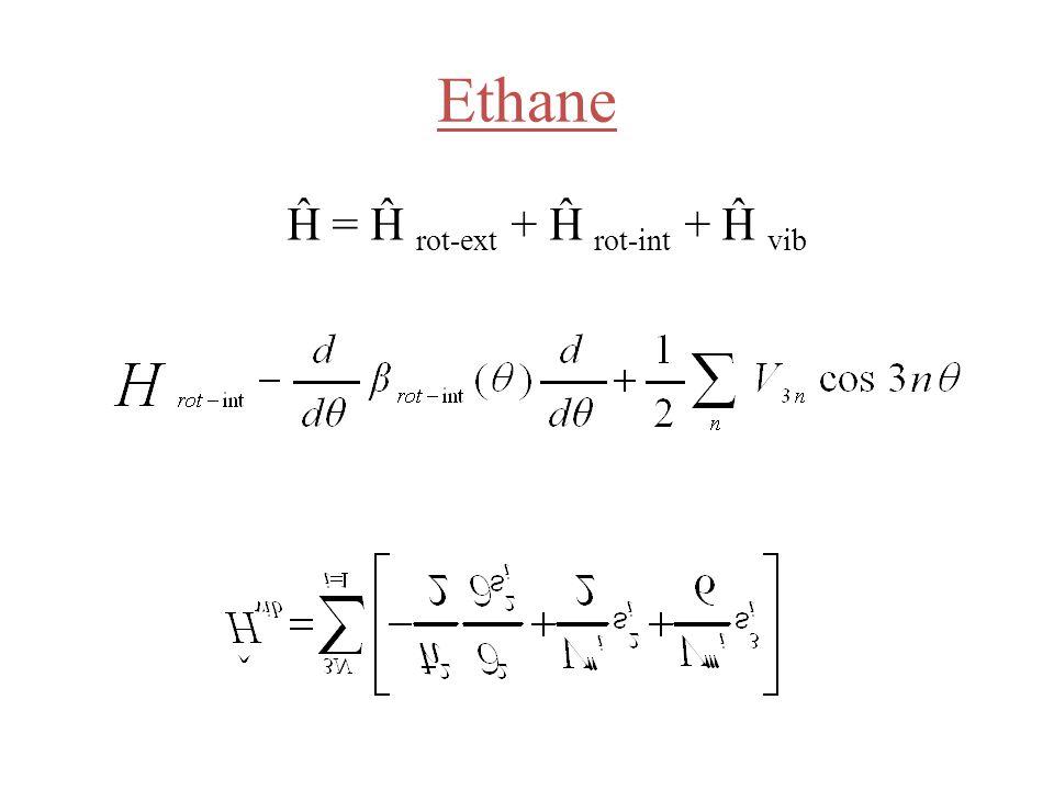 Ethane Ĥ = Ĥ rot-ext + Ĥ rot-int + Ĥ vib