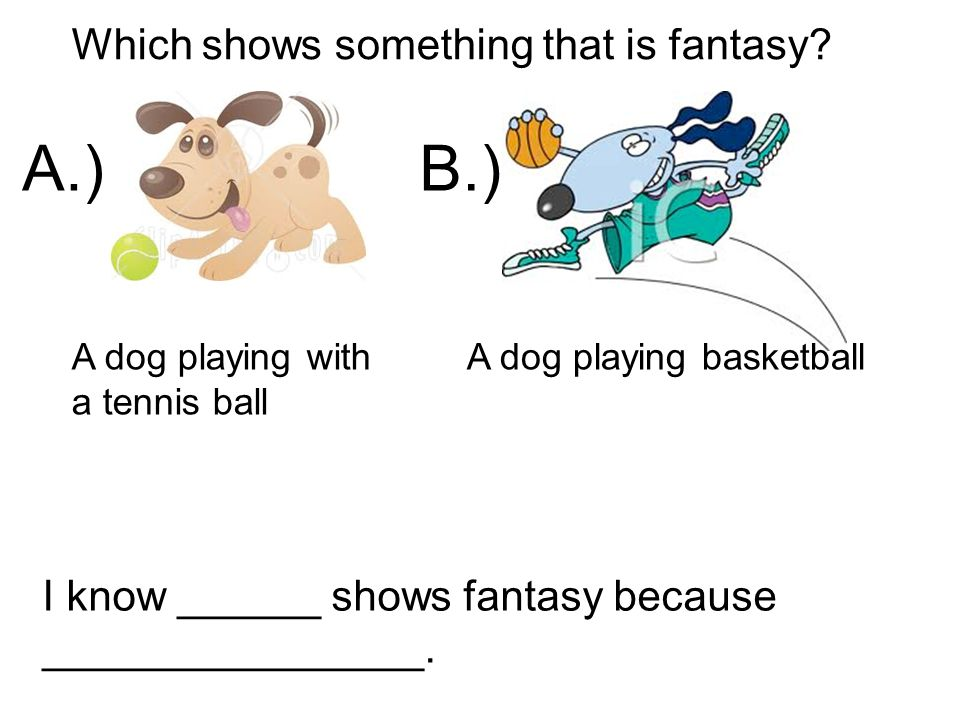 Which shows something that is fantasy.