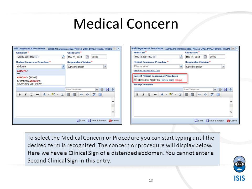 Medical Concern To select the Medical Concern or Procedure you can start typing until the desired term is recognized.