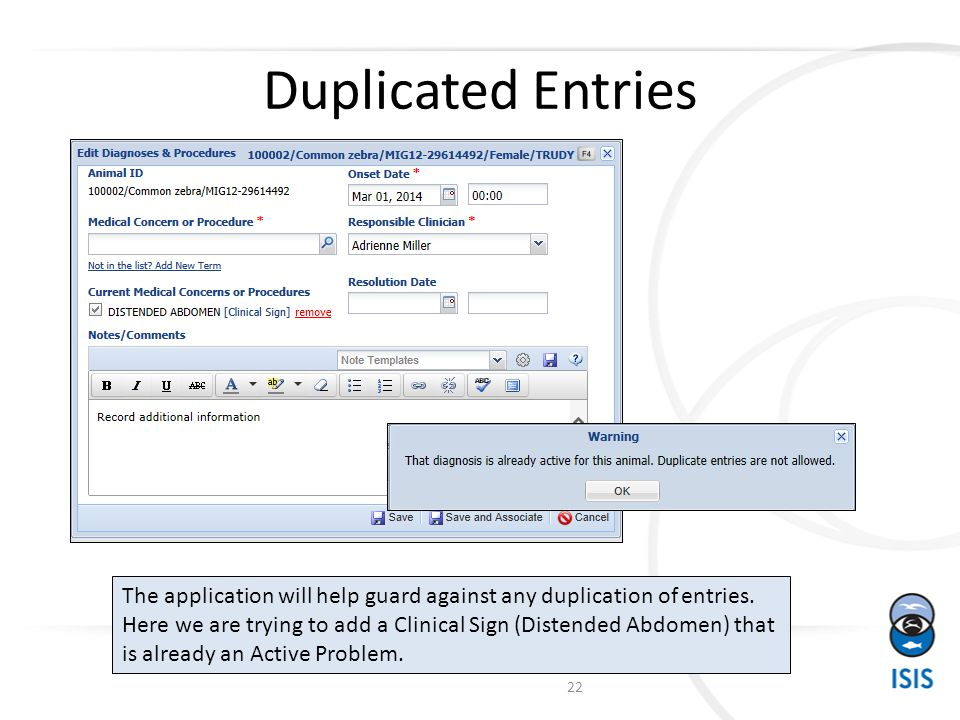 Duplicated Entries The application will help guard against any duplication of entries.