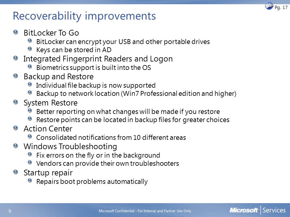 Recoverability improvements BitLocker To Go BitLocker can encrypt your USB and other portable drives Keys can be stored in AD Integrated Fingerprint R