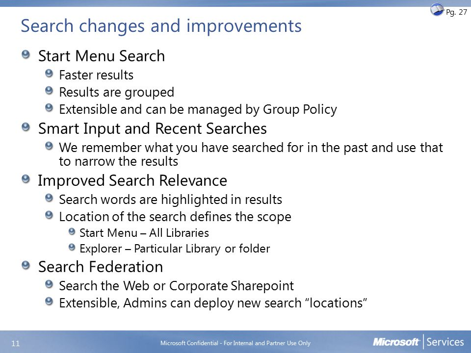 Search changes and improvements Start Menu Search Faster results Results are grouped Extensible and can be managed by Group Policy Smart Input and Rec