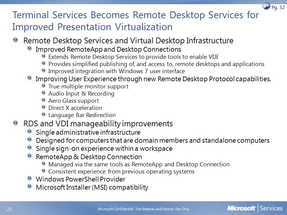 Terminal Services Becomes Remote Desktop Services for Improved Presentation Virtualization Remote Desktop Services and Virtual Desktop Infrastructure