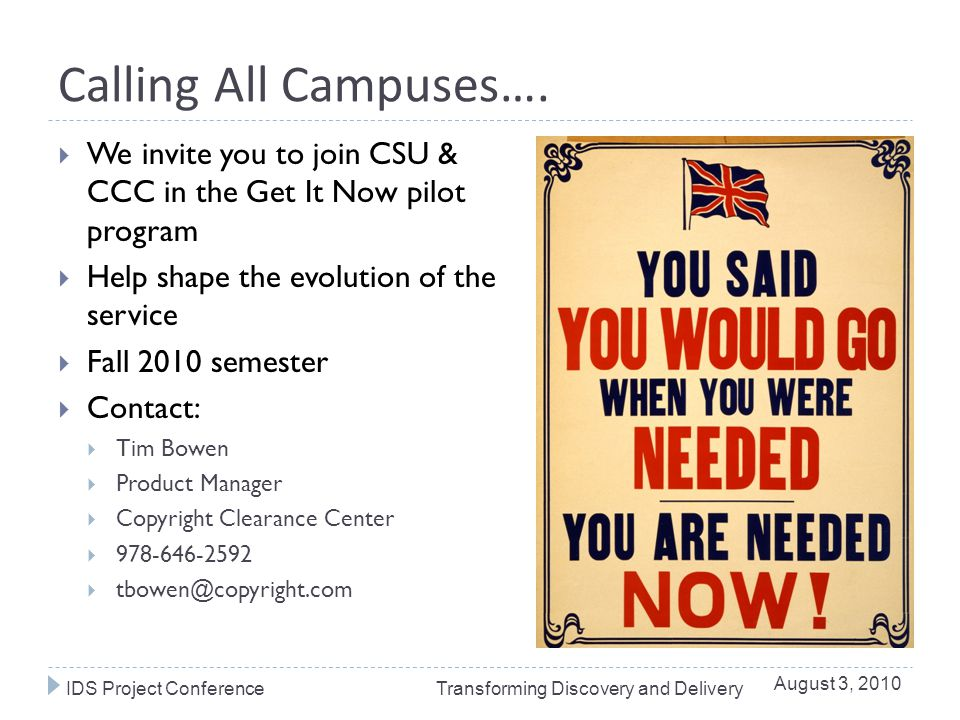 Calling All Campuses….  We invite you to join CSU & CCC in the Get It Now pilot program  Help shape the evolution of the service  Fall 2010 semeste