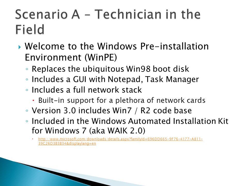  Sysprep ◦ Improved in Windows Vista & 7 ◦ Still necessary.