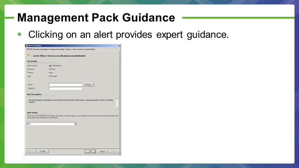 Management Pack Guidance  Clicking on an alert provides expert guidance.