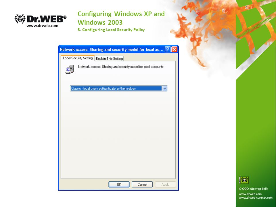 Configuring Windows XP and Windows 2003 3. Configuring Local Security Policy