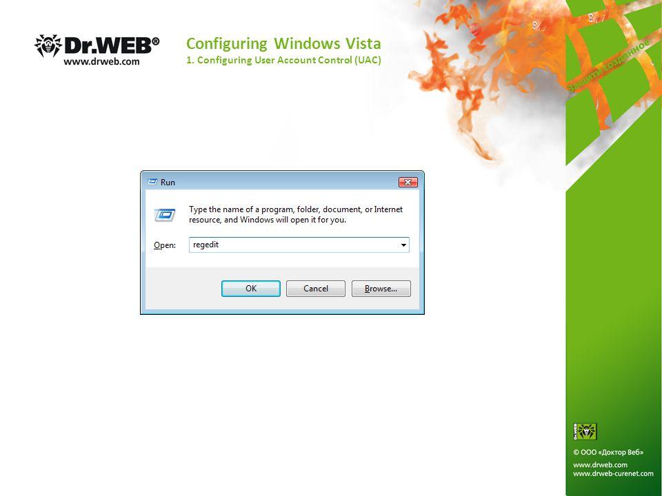 Configuring Windows Vista 1. Configuring User Account Control (UAC)