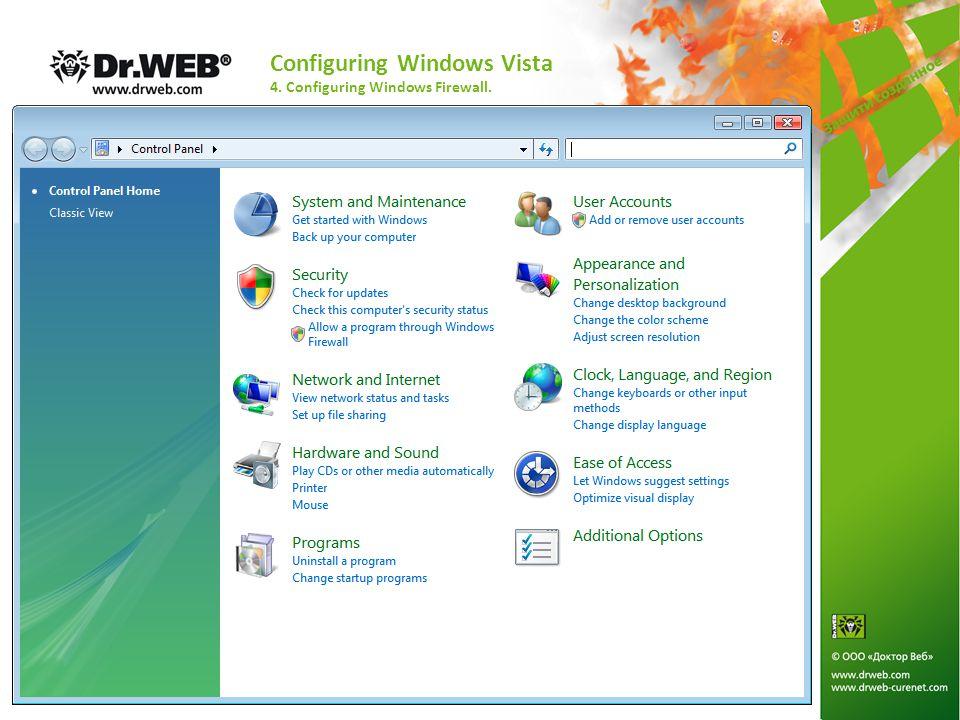 Configuring Windows Vista 4. Configuring Windows Firewall.