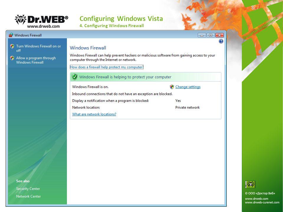 Configuring Windows Vista 4. Configuring Windows Firewall